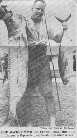 Skip Mackey's bucket-of-water trick has worked again as he landed a world-record 17-pound, 13-ounce  bonito. Mackey already holds two International Spin Fish Association records for a 17-pound 6-ounce bluefish on six-pound test and a 25-pound barracuda on six.  On Sunday Mackey landed a 51-pound tarpon which  beats his own FSFA record of 17-pounds on a flyrod